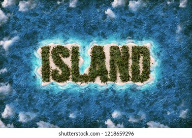 3D Illustration of an isolated island forming the word Island
