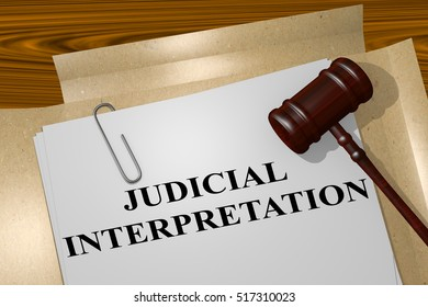 "3D illustration of ""JUDICIAL INTERPRETATION"" title on legal document"