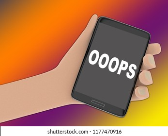 3D illustration of OOOPS script on the screen of a cellulr phone held by hand