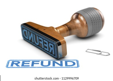 3D illustration of a rubber stamp with the word refund stamped over white background.