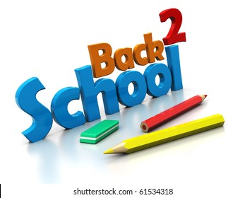 3d illustration of sign 'back to school' with pencils and eraser,over white background