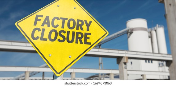 """3D illustration, A sign with the word """"FACTORY  CLOSURE"""""""