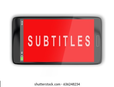 "3D illustration of ""SUBTITLES"" title on cellular screen, isolated on white. Communication concept."
