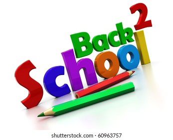 3d illustration of text 'back to school' with two pencils, over white background