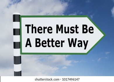 3D illustration of There Must Be A Better Way script on road sign