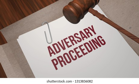 3D render illustration of Adversary proceeding legal concept written on legal paper with court gavel of judge