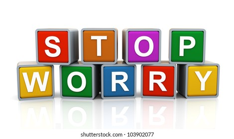 3d render of reflective shiny text boxes of word stop worry