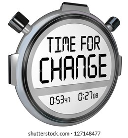 A 3d render of a stopwatch timer and the words Time for Change counting down to a break for changing with innovation or doing something different for a variation
