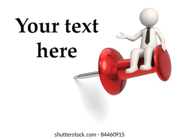 3d rendered white business character sitting on push pin and presenting the space of your text - Isolated