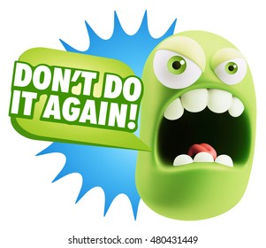 3d Rendering Angry Character Emoji saying Don't Do It Again with Colorful Speech Bubble.