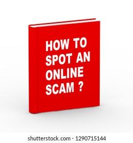 3d rendering of book teaching how to spot an online scammer