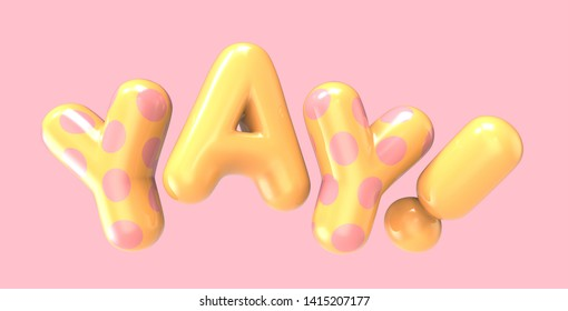 3d rendering colorful dotted YAY foil balloon phrase on pink background
