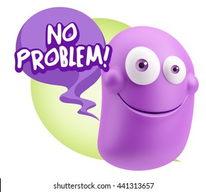 3d Rendering Smile Character Emoticon Expression saying No Problem with Colorful Speech Bubble.