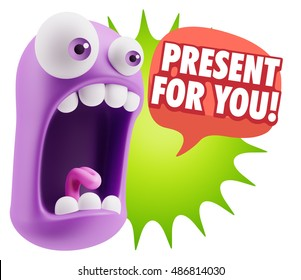 3d Rendering Surprise Character Face Emoticon saying Present for you with Colorful Speech Bubble.