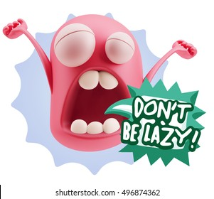 3d Rendering Tired Character Emoticon Expression saying Don't be lazy with Colorful Speech Bubble.