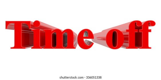 3D Time off word on white background 3d rendering