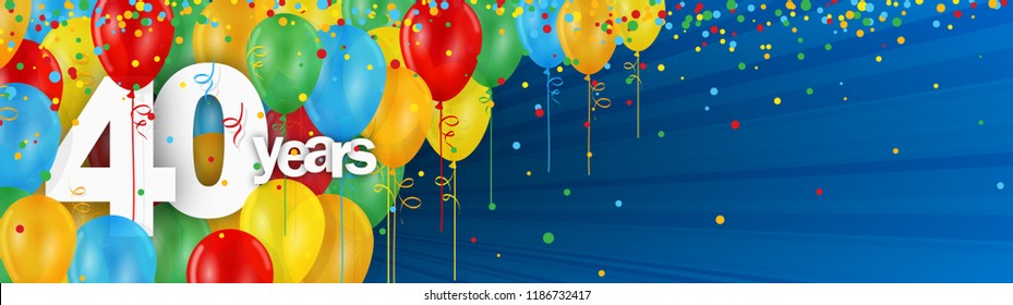 40 YEARS - HAPPY BIRTHDAY/ANNIVERSARY BANNER WITH COLORFUL BALLOONS