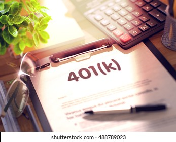 401k on Clipboard. Office Desk with a Lot of Office Supplies. Business Concept - 401k on Clipboard. Composition with Clipboard and Office Supplies on Office Desk. 3d Rendering. Toned Illustration.