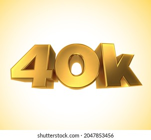 40k, 40000 Followers, 3D illustration 40k a white and yellow background. Forty thousand likes social media.