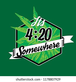 Its 4:20 Somewhere