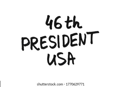 46th President of the United States of America! Handwritten message on a white background.
