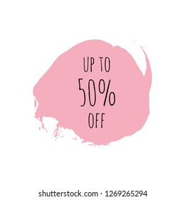 Up to 50 percent off design template. Pink, rose ink spot, splash, blot on banner, badge, tag for shop, market, package. Hand drawn lettering card, watercolor dry brush stroke logo. Minimalism.