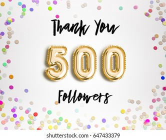 500 or five hundred thank you Gold balloons and colorful confetti, glitters. Illustration for Social Network friends, followers, Web user Thank you celebrate of subscribers or followers and likes.
