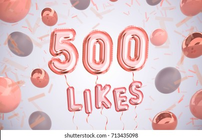 500 like or five hundred likes, followers thank you with Rose Gold balloons and colorful confetti. For Social Network friends, followers, Web user Thank you celebrate of subscribers or followers,likes