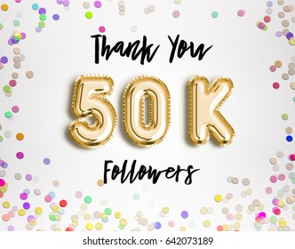 50k or 50000 followers thank you Gold balloons and colorful confetti, glitters. Illustration for Social Network friends, followers, Web user Thank you celebrate of subscribers or followers and likes.