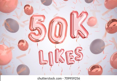 50k or 50000 likes, followers thank you with Rose Gold balloons and colorful confetti. For Social Network friends, followers, Web user Thank you celebrate of subscribers or followers, likes.
