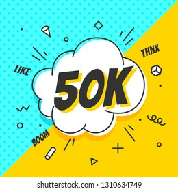50K Followers, speech bubble. Banner, speech bubble, sticker concept, memphis geometric style with text 50K followers. Explosion design banner for social network, web, mobile app. Illustration
