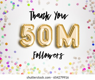 50M or 50 Million followers thank you Gold balloons and colorful confetti, glitters. 3D Illustration for Social Network friends followers, Web user Thank you celebrate of subscribers, followers, likes