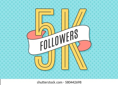 5K Followers. Banner with ribbon, text Five thousand followers. Design for social network, web, mobile app. Celebration post of big number of followers or subscribers for web user. Illustration