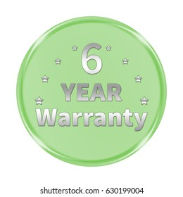 "6 year warranty button isolated. ""3d illustration"""