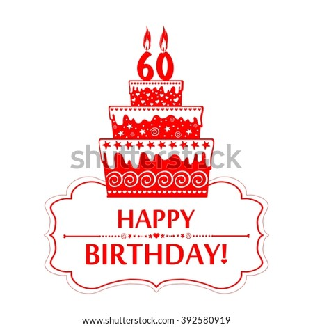 60 Years Anniversary Happy Birthday Card Isolated On White The Cake With Candles