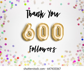 600 or six hundred thank you Gold balloons and colorful confetti, glitters. Illustration for Social Network friends, followers, Web user Thank you celebrate of subscribers or followers and likes.