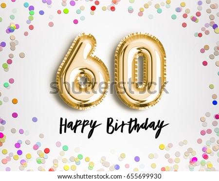 60th Birthday Celebration With Gold Balloons And Colorful Confetti Glitters 3d Illustration Design For Your Greeting Card Invitation