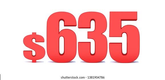 635 dollar .$ 635 word on white background. 3d illustration