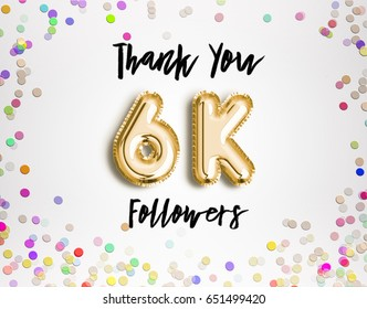 6k or 6000 thank you Gold balloons and colorful confetti, glitters. 3D Illustration for Social Network friends, followers, Web user Thank you celebrate of subscribers or followers, likes.