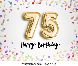 75th Birthday Celebration With Gold Balloons And Colorful Confetti Glitters 3d Illustration Design For Your
