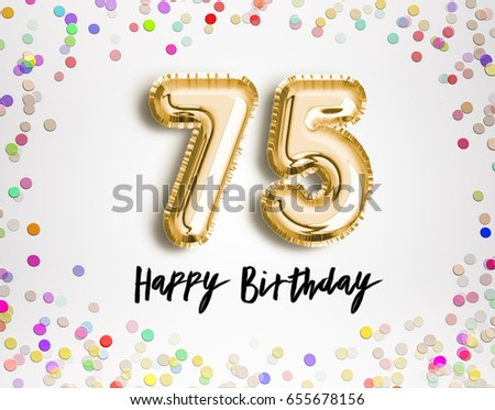 75th Birthday Celebration With Gold Balloons And Colorful Confetti Glitters 3d Illustration Design For Your Greeting Card Invitation