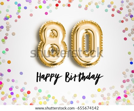 80th Birthday Celebration With Gold Balloons And Colorful Confetti Glitters 3d Illustration Design For Your Greeting Card Invitation