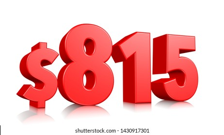 815$ Eight hundred fifteen price symbol. red text number 3d render with dollar sign on white background