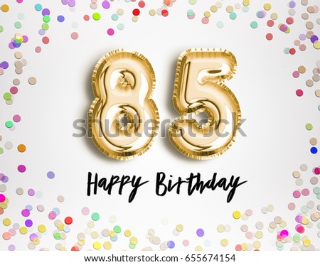 85th Birthday Celebration With Gold Balloons And Colorful Confetti Glitters 3d Illustration Design For Your Greeting Card Invitation