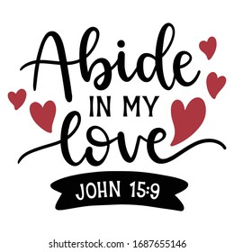 Abide in my love valentines typography quotes