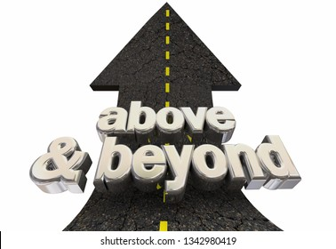 Above and Beyond High Expectations Road Arrow Up Words 3d Illustration
