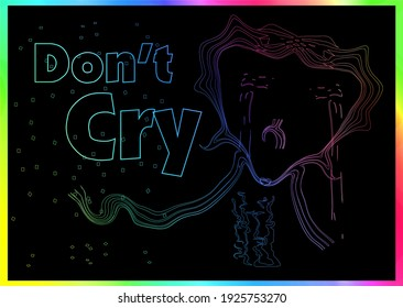 abstract background design wave line, illustration of a crying woman's face with dont cry writing. isolated on a black background