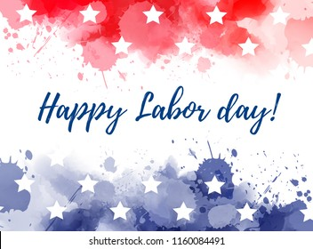 Abstract background with watercolor splashes in flag colors for USA. Blue and red colored with stars. Happy Labor Day holiday.