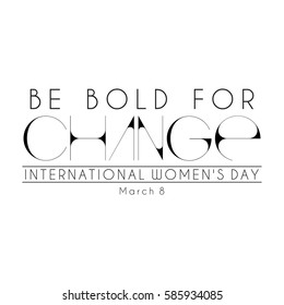 Abstract black mnemonic design on white background with the caption Be Bold for Change for International Women's Day