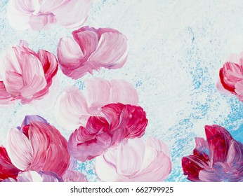 Abstract flowers, close-up fragment of original acrylic painting. Creative abstract hand painted background.